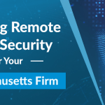 Remote Security for Your Firm